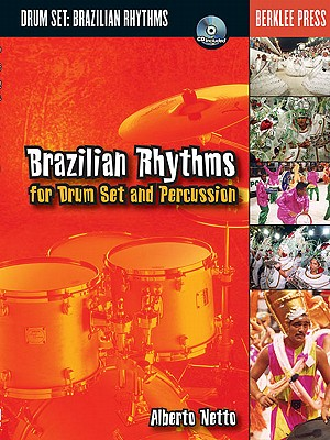 Brazilian Rhythms for Drum Set and Percussion By Netto, Alberto