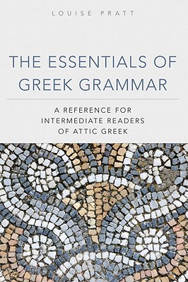 The Essentials of Greek Grammar By Pratt, Louise