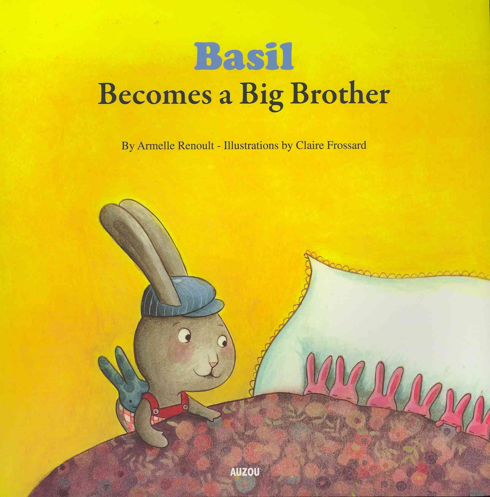 Basil Becomes a Big Brother By Renout, Armelle/ Frossard, Cecile